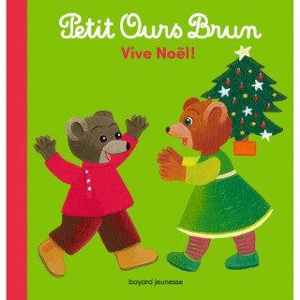 Petit Ours Brun Vive Noël dès 1 an Bayard Jeunesse 664022