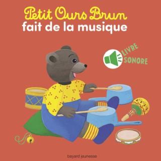Petit Ours Brun Fait de la Musique dès 1 an Bayard Jeunesse 664027