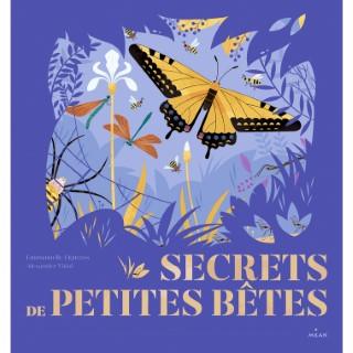Secrets de Petites Bêtes Documentaires 6 ans et +   Éditions Milan 664033