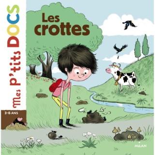 Les Crottes Mes P'tits Docs à Écouter dès 3 ans Éditions Milan 664044