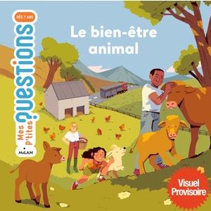 Le Bien-Être Animal Mes P'tites Questions dès 7 ans Éditions Milan 664046
