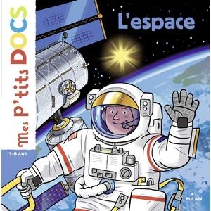 L'Espace  Mes P'tits Docs  4 à 7 ans  Éditions Milan 664066