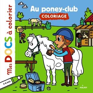 Au Poney-club   Mes P'tits Docs à Colorier  3 à 6 ans  Éditions Milan 664067