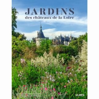 Les Jardins des Châteaux de la Loire 224 pages   Éditions Eugen ULMER 664104