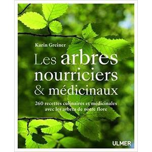 Les Arbres Nourriciers et Médicinaux 288 pages Éditions Eugen 664106