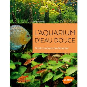 L'Aquarium d'Eau Douce 168 pages Éditions Eugen ULMER 664107