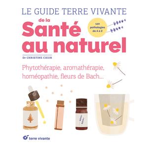 Le Guide Terre Vivante de la Santé au Naturel Terre Vivante 664515