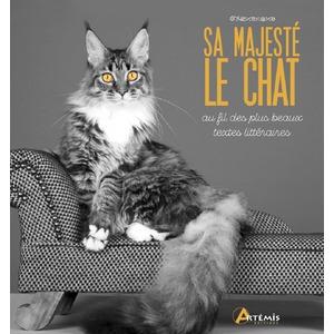 Sa majesté le chat. Editions Artemis 664688