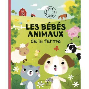 Les bébés animaux de la ferme. Editions Grenouille 664721