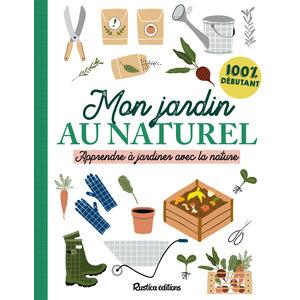 Mon jardin au naturel aux éditions Rustica 672196