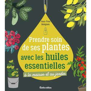 Prendre soin de ses plantes avec les huiles essentielles édit. Rustica 672197