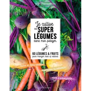 Je cultive de superlégumes dans mon potager aux éditions Hachette 672203