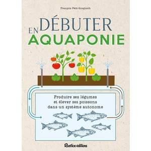 Débuter en aquaponie aux éditions Rustica 672206