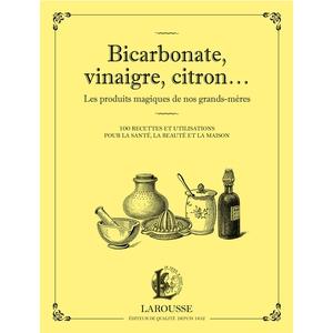 Bicarbonate, vinaigre, citron... aux éditions Hachette 672221