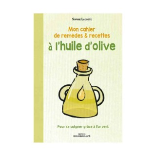 Mon cahier de remèdes et recettes à l'huile d'olive éd. Mosaïque-santé 672225
