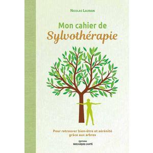 Mon cahier de sylvothérapie aux éditions Mosaïque-santé 672226