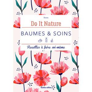 Baumes et soins Do it nature aux éditions Rustica 672229