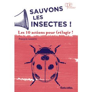 Sauvons les insectes ! les 10 actions pour réagir aux éditions Rustica 672238