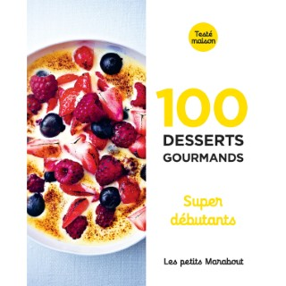 100 desserts gourmands supers débutants aux éditions Hachette 672244
