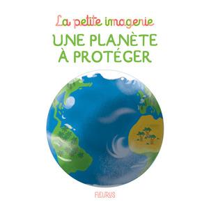 Une planète à protéger – la petite imagerie aux éditions Fleurus 674990