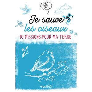 Je sauve les oiseaux aux éditions Rustica 674994