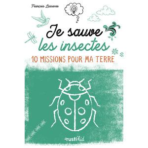 Je sauve les insectes aux éditions Rustica 674995