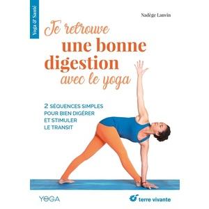 Je retrouve une bonne digestion avec le yoga éditions Terre vivante 675993