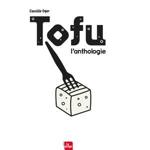 Tofu l'anthologie aux éditions La plage 676024