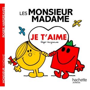 Monsieur madame je t'aime aux éditions Hachette 676032
