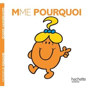 Madame pourquoi aux éditions Hachette jeunesse 676038