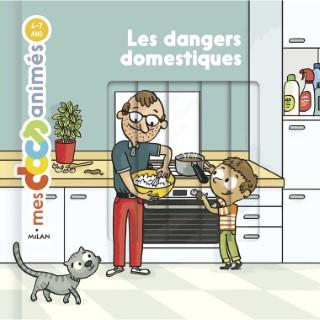 Mes docs animés – les dangers domestiques aux éditions Milan 676046