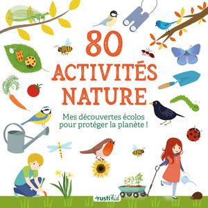 80 activités nature aux éditions Rustica 676066