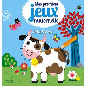 Mes premiers jeux maternelle – A la ferme aux éditions Lito 677357