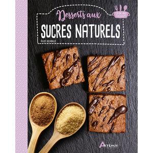 Desserts aux sucres naturels aux éditions Artemis 677790