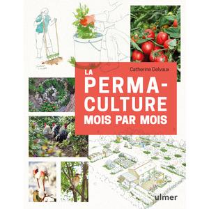 La permaculture mois par mois aux éditions Ulmer 678059