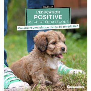 L'éducation positive du chiot en 10 leçons aux éditions Rustica 679178