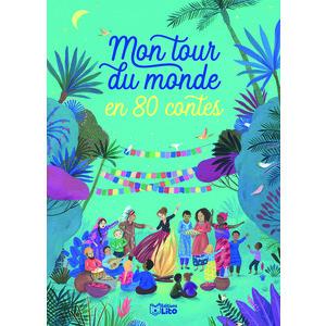 Mon tour du monde en 80 contes des éditions Lito 695534