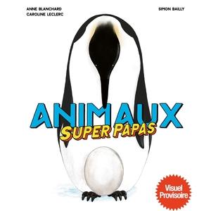 Animaux Superpapas Editions Milan - 6 à 10 ans 695995