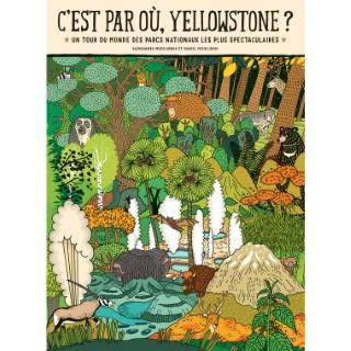 C'est par où, Yellowstone? Editions Milan - 8 à 12 ans 696007