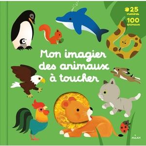 Mon imagier des animaux à toucher Editions Milan - 1 à 3 ans 696010