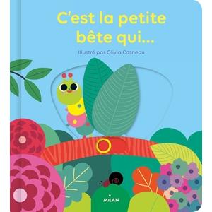 Livre animé C'est la petite bête qui … Editions Milan - 1 à 3 ans 696011