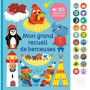 Livre sonore Mon grand recueil de berceuses Editions Milan – 1 à 3 ans 696013