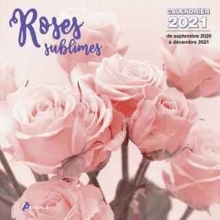 Calendrier roses sublimes 2021 éditions Artemis 696485
