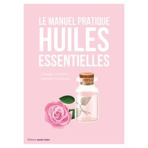 Manuel pratique des huiles essentielles éditions Marie claire 696710