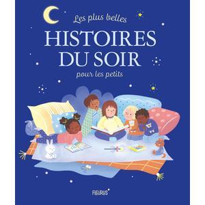 Les plus belles histoires du soir pour les petits éditions Fleurus 696722
