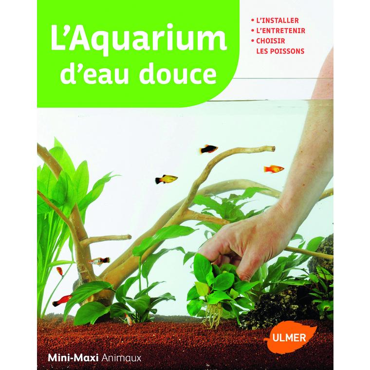 L'Aquarium d'Eau Douce ? Mini-Maxi 64 pages Éditions Eugen ULMER 611984