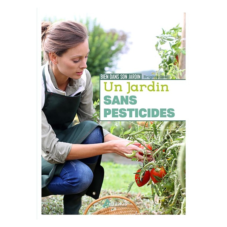 Un jardin sans pesticide. Editions Artemis 622663