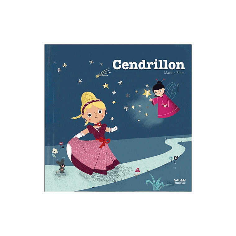 Cendrillon Contes et Comptines à Toucher 1 à 3 ans Éditions Milan 632732