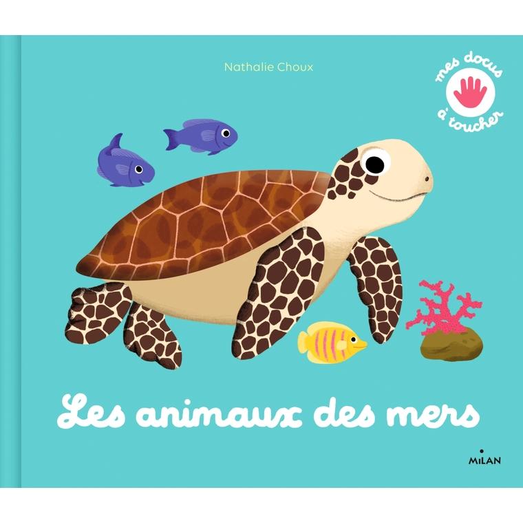 Les Animaux des Mers Mes Docus à Toucher  2 à 4 ans Éditions Milan 635757