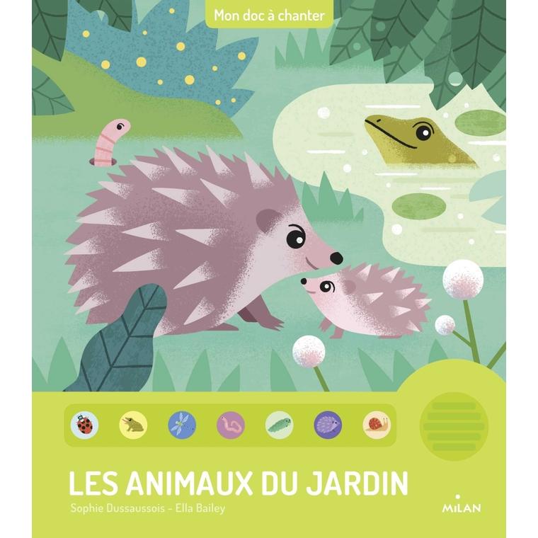 Les Animaux du Jardin Mon Doc à Chanter 3 à 6 ans Éditions Milan 635764
